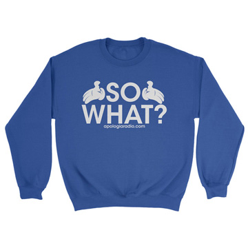 So What? - Crewneck Sweatshirt