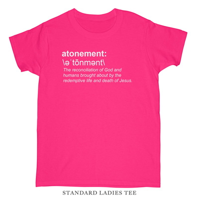 Atonement (Definition) Ladies Tee