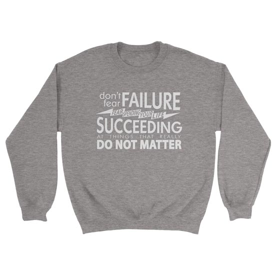 Fear Succeeding - Crewneck Sweatshirt