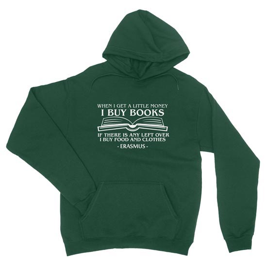 When I Get a Little Money, I Buy Books (Book) - Hoodie