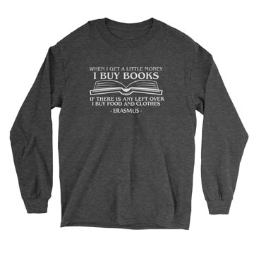 When I Get a Little Money, I Buy Books (Book) - Long Sleeve Tee