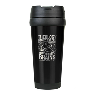 Theology Requires Brains Stainless Steel Travel Mug
