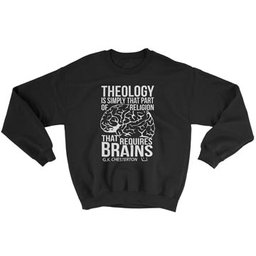 Theology Requires Brains - Crewneck Sweatshirt