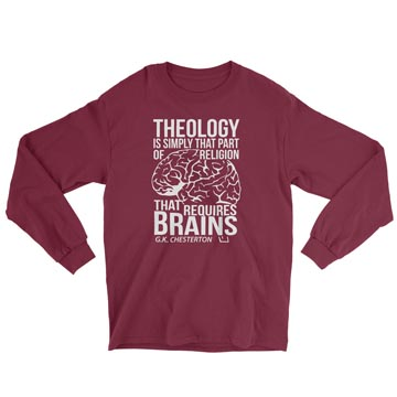 Theology Requires Brains - Long Sleeve Tee