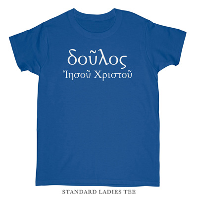 Servant of Christ Jesus (Greek) Ladies Tee