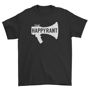 Happy Rant - T-Shirt