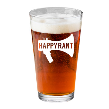 Happy Rant Pint Glass