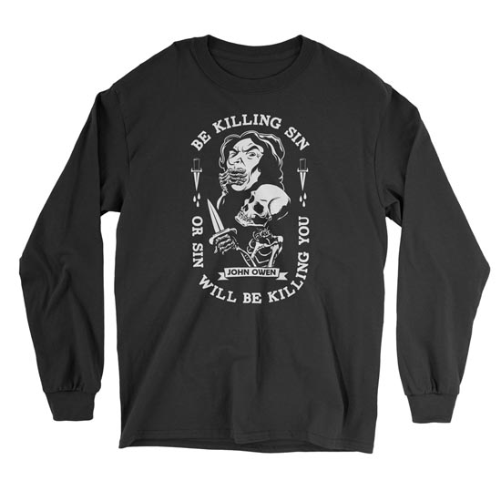 Be Kill Sin Or It Will Be Killing You - Long Sleeve Tee