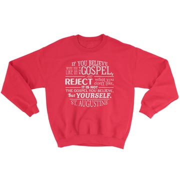 Not the Gospel, but Yourself - Augustine - Crewneck Sweatshirt