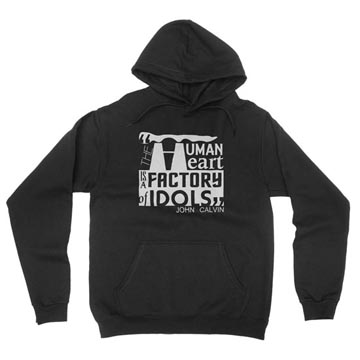 The Human Heart Is an Idol Factory (Calvin) - Hoodie