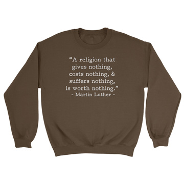 Worth Nothing - Luther (Text Quote) - Crewneck Sweatshirt