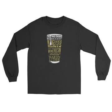 Beer Quote - Luther - Long Sleeve Tee