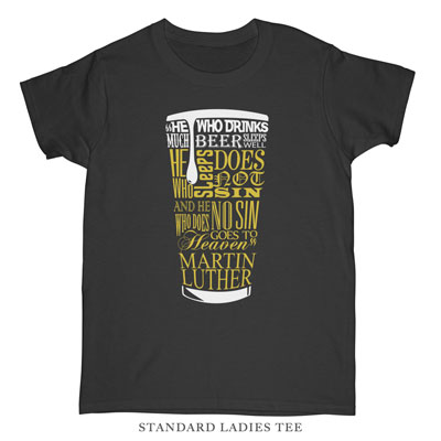 Beer Quote Luther Ladies Tee