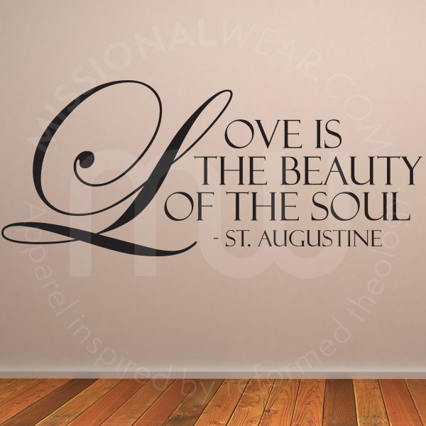 Love Is The Beauty Of The Soul Quote Wall Decal By Saint Augustine