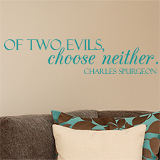 Of Two Evils, Choose Neither Vinyl Wall Statement