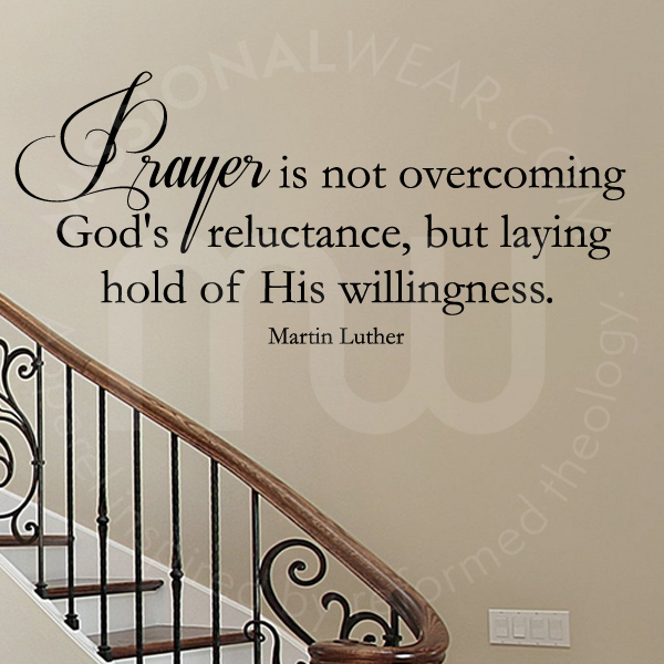 Prayer Is Not Overcoming Reluctance Quote Wall Decal By Martin