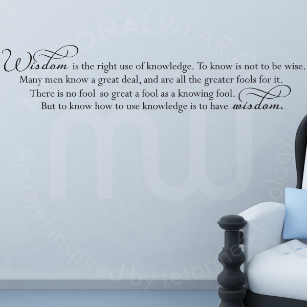 wisdom is the right use of knowledge quote wall decalcharles