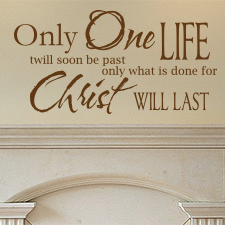 Only One Life Vinyl Wall Statement