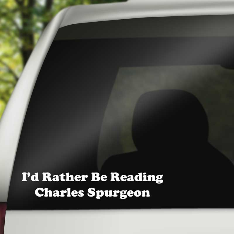 I'd Rather Be Reading Charles Spurgeon - Vinyl Decal