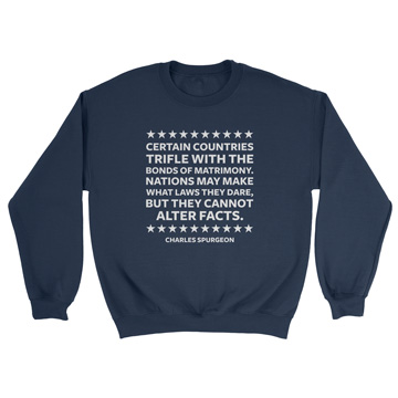 Spurgeon - Nations may make laws but cannot alter facts - Crewneck Sweatshirt