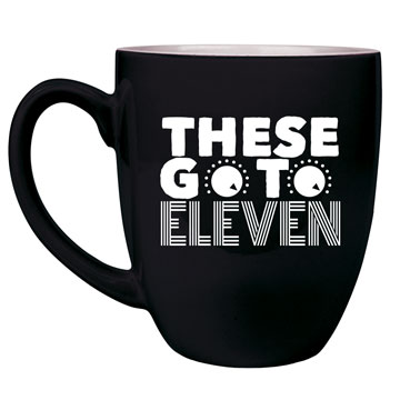 These Go To 11 Bistro Mug
