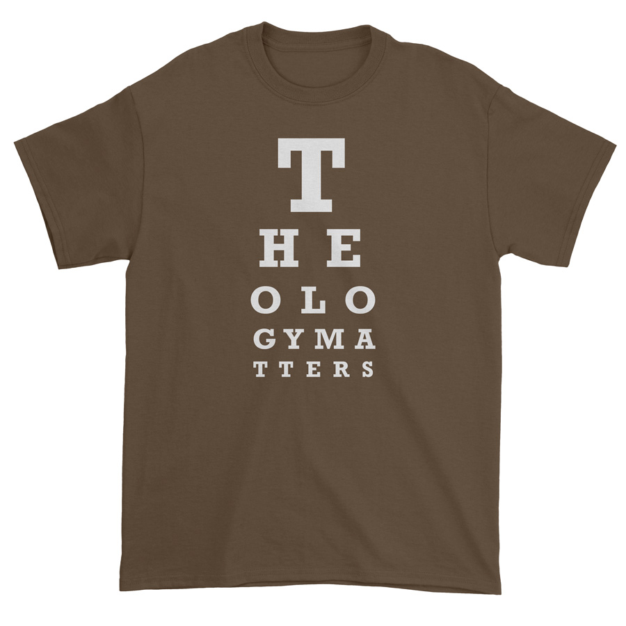 Theology matters eye chart tee missional wear hover to zoom nvjuhfo Images