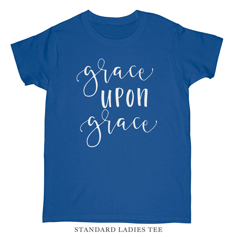 Grace Upon Grace Ladies Tee