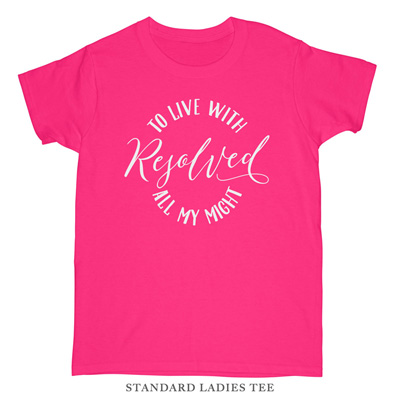 Resolved To Live Ladies Tee