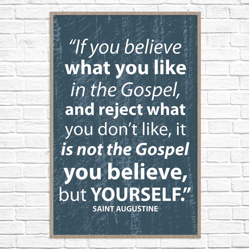 If You Believe In The Gospel - Saint Augustine - Poster Print