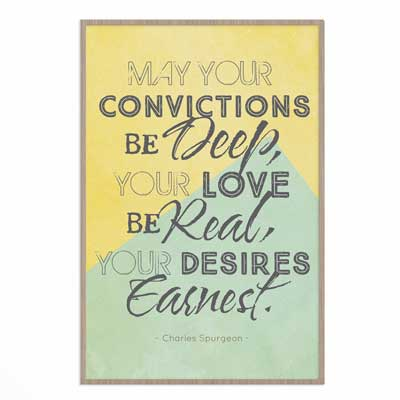 May Your Convictions Be Deep - Poster Print