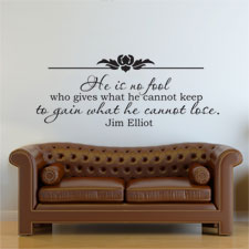 He is no fool... (Jim Elliot) - Wall Art